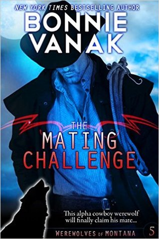 The Mating Challenge, Werewolves of Montana series by Bonnie Vanak.